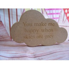 18mm MDF Engraved Cloud (you make me)