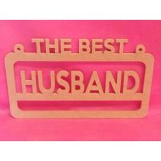 4mm MDF The best Husband  hanging plaque