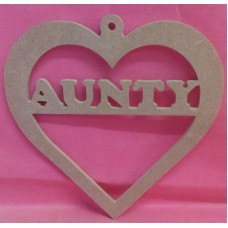 6mm Thick MDF Heart  AUNTY   With hanging loop 150mm wide