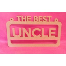 4mm MDF The best  Uncle  hanging plaque