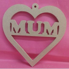 6mm Thick MDF Heart MUM With hanging loop 150mm wide