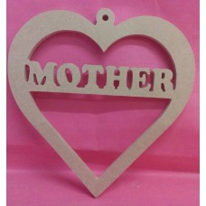 6mm Thick MDF Heart  MOTHER   With hanging loop 150mm wide