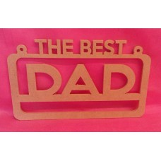 4mm MDF The best DAD hanging plaque