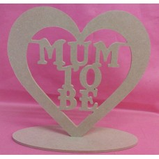 4mm Thick MDF Mum To Be Heart with base 200mm in size