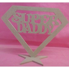 4mm Thick MDF Standing Super DADDY Plaque 160mm tall