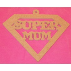 4mm Thick MDF Hanging Super MUM plaque
