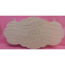 6mm Thick MDF Fancy edge plaque love you forever