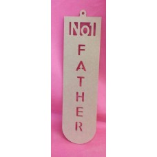 4mm MDF NO1  Father   plaque 250mm tall